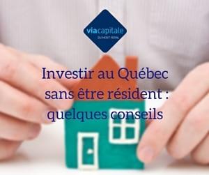 Investir au Québec sans être résident : quelques conseils